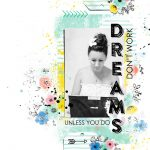 Dreams Don't Work Unless You Do Scrapbook Layout