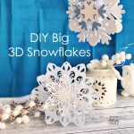 DIY Big 3D Snowflakes
