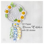 DIY Dream Catcher with 3D Daisies
